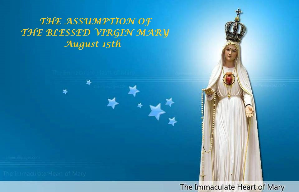 the assumption of the blessed virgin mary is august 15th