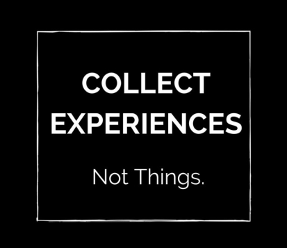 collect-experiences-not-things
